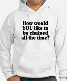 Would YOU like to be chained? - Hoodie