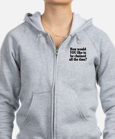 Would YOU like to be chained? - Zip Hoodie