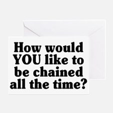 Would YOU like to be chained? - Greeting Card