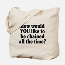 Would YOU like to be chained? - Tote Bag
