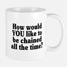 Would YOU like to be chained? - Mug