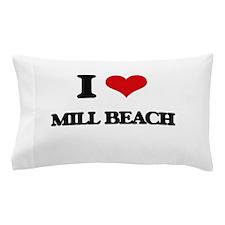 I Love Mill Beach Pillow Case
