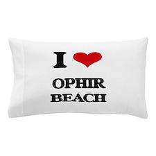 I Love Ophir Beach Pillow Case