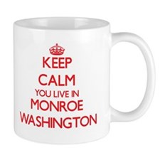 Keep calm you live in Monroe Washington Mugs