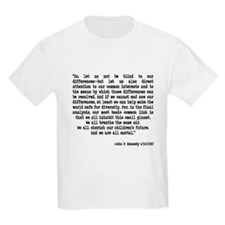 """JFK Quote """"Let us not be blin T-Shirt"""