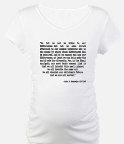 "JFK Quote ""Let us not be blin Shirt"
