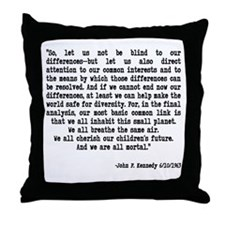 "JFK Quote ""Let us not be blin Throw Pillow"
