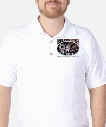 We Will Always Remember 911 Golf Shirt