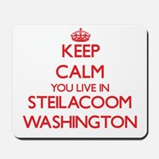 Keep calm you live in Steilacoom Washing Mousepad