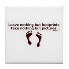 Leave nothing Tile Coaster