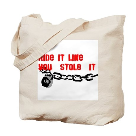 RideIt Like You Stole It Tote Bag
