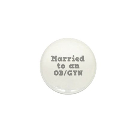 Married to an OB/GYN Mini Button