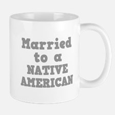 Married to a Native American Mug