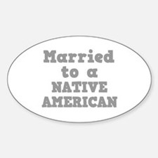 Married to a Native American Oval Decal