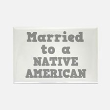 Married to a Native American Rectangle Magnet
