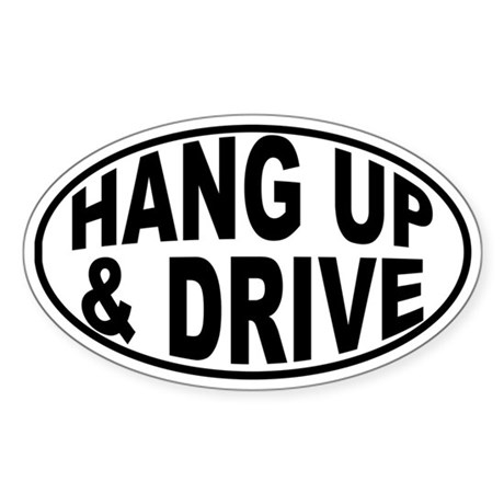 HANG UP & DRIVE Oval Sticker