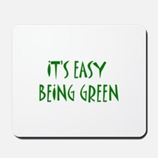 It's easy being green Mousepad