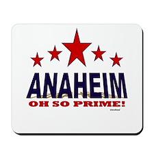Anaheim Oh So Prime Mousepad