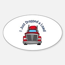 JUST DROPPED A LOAD Decal