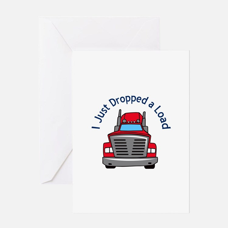 JUST DROPPED A LOAD Greeting Cards