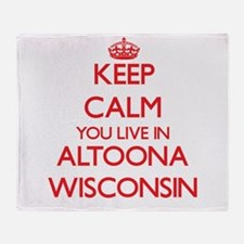 Keep calm you live in Altoona Wiscon Throw Blanket