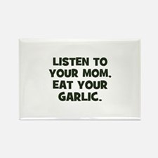 Listen to your mom, eat your Rectangle Magnet