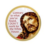 Jesus is Not in the White House Ornament (Round)