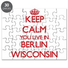 Keep calm you live in Berlin Wisconsin Puzzle