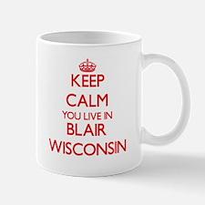 Keep calm you live in Blair Wisconsin Mugs