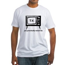 TELEVISION RAISED ME HUMOR FITTED TEE