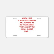 pittsburgh sports joke Aluminum License Plate
