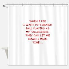 pittsburgh sports joke Shower Curtain