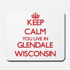 Keep calm you live in Glendale Wisconsin Mousepad