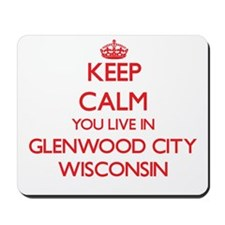 Keep calm you live in Glenwood City Wisc Mousepad