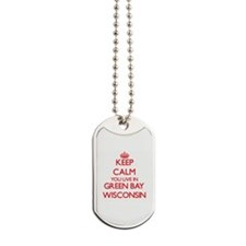 Keep calm you live in Green Bay Wisconsin Dog Tags