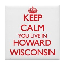 Keep calm you live in Howard Wisconsi Tile Coaster