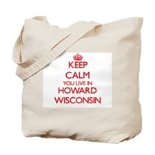 Keep calm you live in Howard Wisconsin Tote Bag