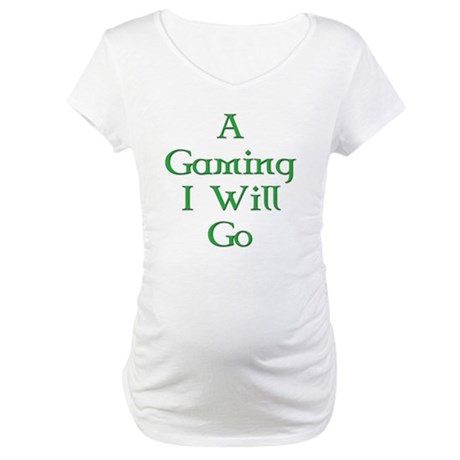 A Gaming I Will Go 3 Maternity T-Shirt