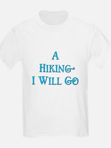 A Hiking I Will Go 1 T-Shirt