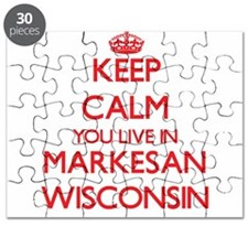 Keep calm you live in Markesan Wisconsin Puzzle