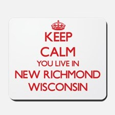 Keep calm you live in New Richmond Wisco Mousepad