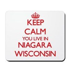 Keep calm you live in Niagara Wisconsin Mousepad