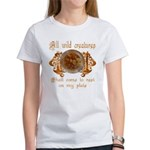 all wild creatures shall come Women's T-Shirt