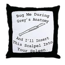 Don't Bug Me During Grey's Throw Pillow