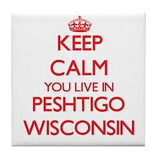 Keep calm you live in Peshtigo Wiscon Tile Coaster