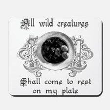 all wild creatures shall come Mousepad