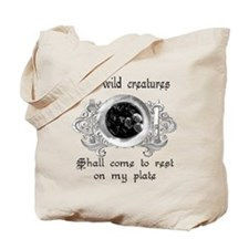 all wild creatures shall come Tote Bag