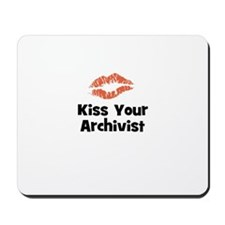 Kiss Your Archivist Mousepad