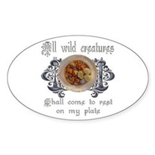 all wild creatures shall come Oval Decal