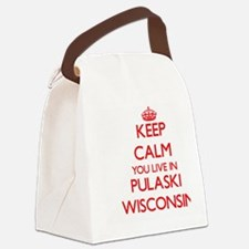 Keep calm you live in Pulaski Wis Canvas Lunch Bag